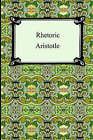 Rhetoric by Aristotle (Paperback / softback, 2005)