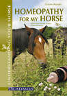 Homeopathy for My Horse: Understanding All About it Through Common Illnesses by Claudia Naujoks (Paperback, 2006)