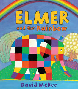 Elmer-and-the-Rainbow-Elmer-Picture-Books-McKee-David-New