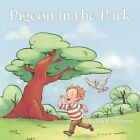 Pigeon in The Park 9781477225301 by Andrea K. Webster Book