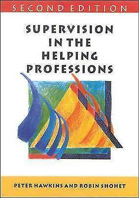 Supervision in the Helping Professions: Individual, Group and Organizational Ap