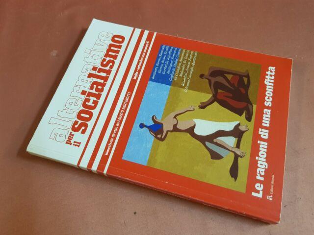 ALTERNATIVE PER IL SOCIALISMO - LE RAGIONI DI UNA SCONFITTA - LUG-SETT 2008