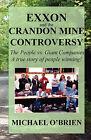 Exxon and the Crandon Mine Controversy by Michael O'Brien (Paperback, 2008)