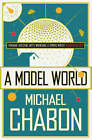 A Model World by Michael Chabon (Paperback, 2008)