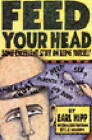Feed Your Head: Some Excellent Stuff on Being Yourself by Earl Hipp (Paperback, 1991)