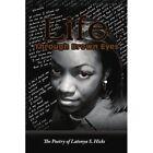 Life Through Brown Eyes 9781436348201 by Latonya S Hicks Paperback