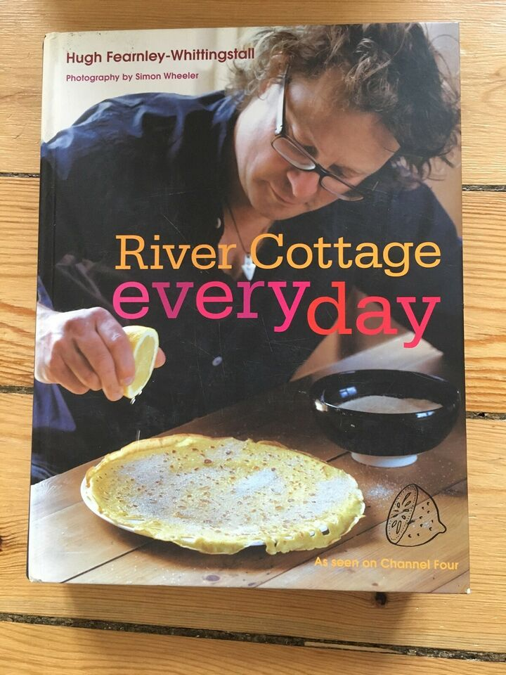 River Cottage everyday, Hugh Fearnley-Whittingstall,