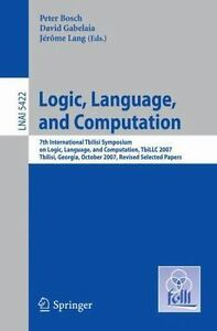 Logic-Language-and-Computation-7th-International-Tbilisi-Symposium-on-Logi