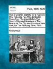 Trial of Charles Wakely, for a Rape on Mrs. Rebecca Fay, Wife to Doctor Cyrus Fay, Physician Before the Court of General Sessions of the Peace for the City and County of New York, for the February Term, 1810 by Anonymous (Paperback / softback, 2012)
