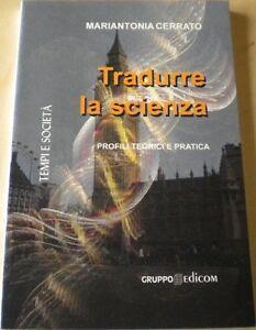 Tradurre la Scienza. Profili teorici e pratica - Mariantonia Cerrato,  2009,