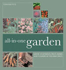 All-in-One-Garden: Grow Vegetables, Fruit, Herbs and Flowers in the Same Plot by Graham Rice (Paperback, 2006)