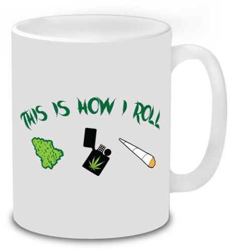 """/""""This Is How I Roll/"""" Weed Funny Mugs Gifts Coffee Novelty Cannabis Weed Smokers."""