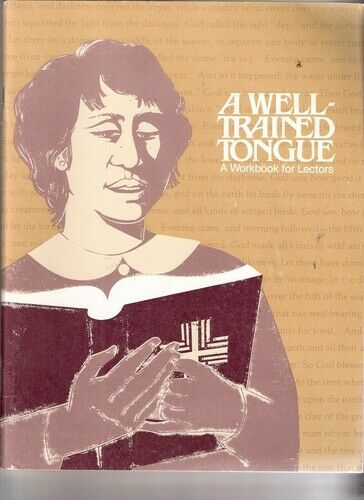 A Well-Trained Tongue  A Workbook for Lectors