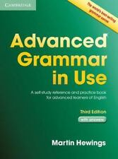 Advanced Grammar in Use : A Self-Study Reference and Practice Book for Advanced Learners of English by Martin Hewings (2013, Paperback, Revised)