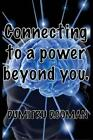 Connecting to a Power Beyond You by Dumitru D Coman (Paperback / softback, 2013)