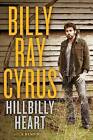 Hillbilly Heart by Todd Gold, Billy Ray Cyrus (Hardback, 2013)
