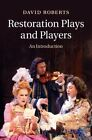 Restoration Plays and Players: An Introduction by David Roberts (Hardback, 2014)