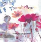 Thumbelina by Grimm Brothers, Hee-Jeong Yoon, Joy Cowley (Paperback, 2014)