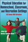 Physical Education for Homeschool, Classroom, and Recreation Settings by John Byl, Bettie VanGils Kloet (Paperback, 2014)