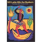 101 Latin Hits for Buskers by Music Sales Ltd (Paperback, 1991)