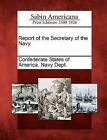 Report of the Secretary of the Navy. by Gale, Sabin Americana (Paperback / softback, 2012)