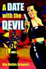 a Date With The Devil 9781420863048 by Kim Mathis Schwartz Hardcover