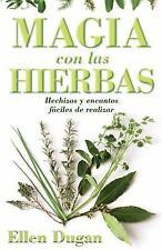 Spanish for Beginners: Magia Con las Hierbas : Hechizos y Encantos Fáciles de Realizar 11 by Ellen Dugan (2007, Paperback)