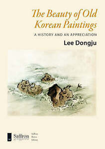 The-Beauty-of-Old-Korean-Paintings-A-History-and-an-Appreciation-Saffron-Ko