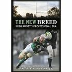 The New Breed: Irish Rugby's Professional Era by Patrick McCarry (Paperback, 2015)