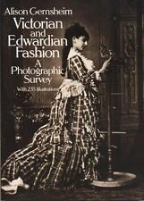 Dover Fashion and Costumes: Victorian and Edwardian Fashion : A Photographic Survey by Alison Gernsheim (1982, Paperback, Reprint)