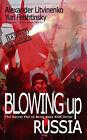 Blowing Up Russia by Yuri Felshtinsky, Alexander Litvinenko (Hardback, 2007)