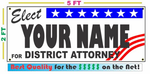 DISTRICT ATTORNEY ELECTION Banner Sign w// Custom Name NEW LARGER SIZE Campaign