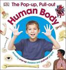 The Pop-Up Pull Out Human Body by DK (Hardback, 2016)