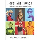 Hope and Humor: Essentials for Enduring Life's Challenges by Edward Fanning IV (Paperback / softback, 2014)