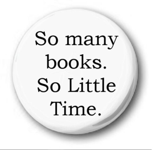 "SO MANY BOOKS SO LITTLE TIME Novelty Cute 25mm 1/"" Button Badge"