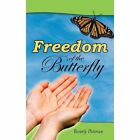 Freedom of the Butterfly by Beverly Peterson (Hardback, 2013)