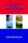 The Rise and Fall of the American Empire Anthology by Edward Kahn (Paperback / softback, 2006)