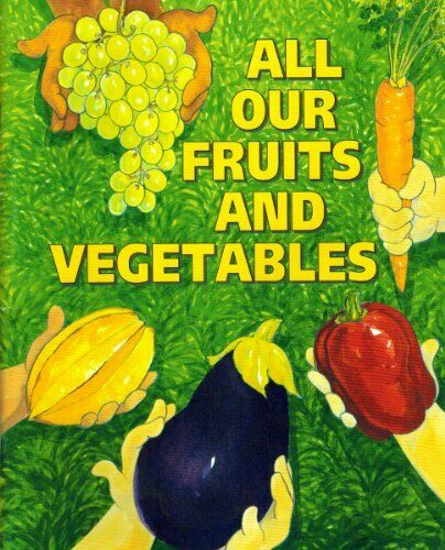 All Our Fruits   Vegetables