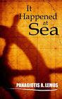 It Happened at Sea by Panagiotis A Lemos (Paperback / softback, 2003)