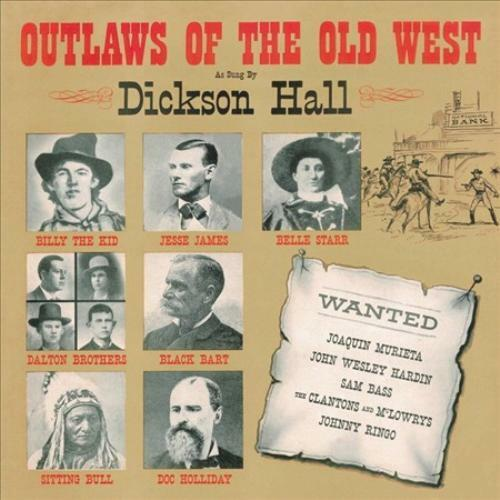 DICKSON HALL - OUTLAWS OF THE OLD WEST NEW CD