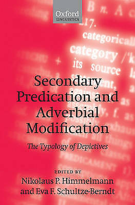 Secondary Predication and Adverbial Modification: The Typology of Depictives...