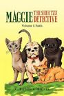 Maggie The Shih Tzu Detective 9781450004534 by VTaylor Small Paperback