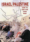 Israel/Palestine: How to End the War of 1948, 2nd Edition by Tanya Reinhart (Paperback, 2004)