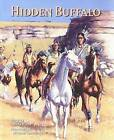Hidden Buffalo by Rudy Wiebe (Paperback / softback, 2006)
