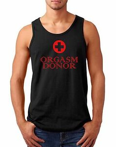 Tank-Top-Orgasm-Donor-2-T-Shirt-Rude-Medical-Satire-Funny-Sayings-Slogans-Tee