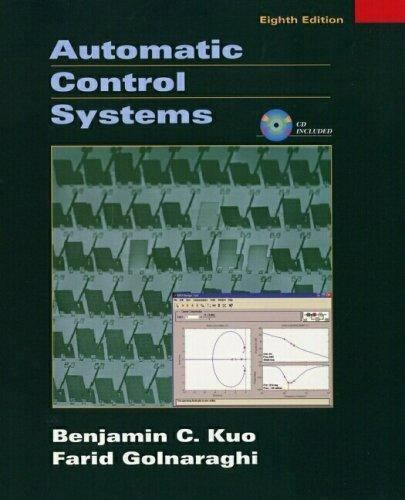 Automatic Control Systems by Benjamin C. Kuo and Farid Golnaraghi (2002, Hardcov