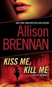Kiss-Me-Kill-Me-A-Novel-of-Suspense-Lucy-Kincaid-Brennan-Allison-Very-Goo