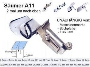 Säumer A11 Saumkante 11,1 mm 2mal um UNIVERSELL passend !