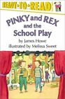 Pinky and Rex and the School Play by James Howe (Paperback, 1998)