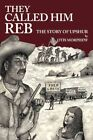 They Called Him Reb The Story of Upshur 9781440104879 Paperback